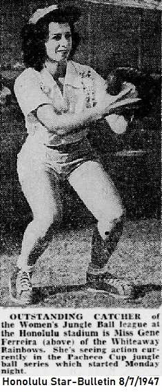 Image of catcher, Miss Gene Ferreira, Whiteway Rainbows. 'OUTSTANDING CATCHER of the Women's Jungle Ball League at the Honolulu Stadium is Miss Gene Ferreira (above) of the Whiteway RAinbows.  She's seeing action currently in the Pacheco Cup jungle ball series which started Monday night', shown squatting and catching a  baseball. From the Honolulu Star-Bulletin, August 7, 1947.