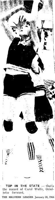 Picture of Iowa basketball player, Carol Wolfe, of the Malvern Oriolettes. From The Malvern Leader, January 20, 1966. It reads: TOP IN THE STATE--that's the record of Carol Wolfe, Oriolette forward.