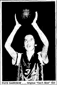 Picture of Faye Garrison, Stanley High School Blue Devil basketball player (North Carolina) from The Gastonia Gazette, January 15, 1956. Ball held high above head as she looks at basket, caption reading 'The Can't Miss Girl.'