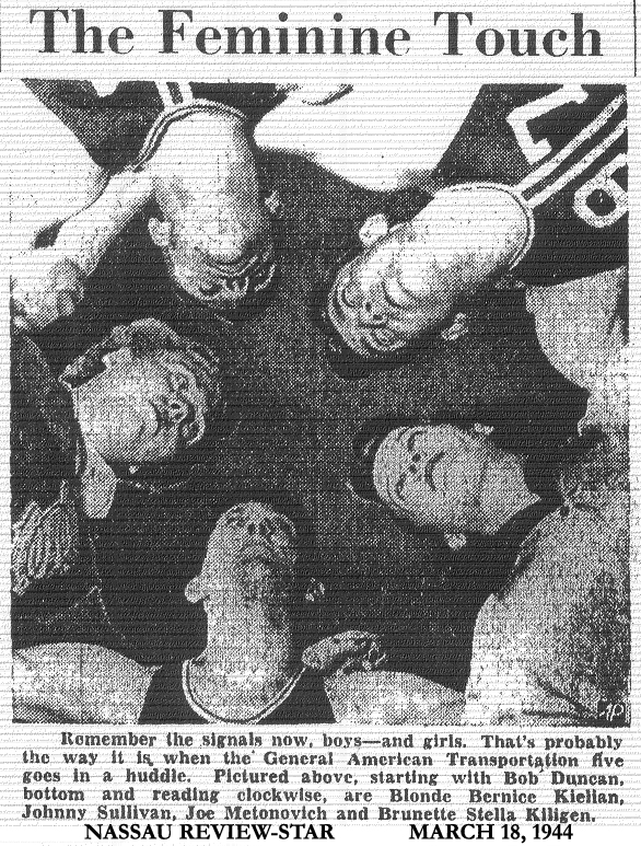Titled: 'The Feminine Touch'. From The Nassau Review-Star, New York, March 18, 1944. 'Remember the signals now, boys---and girls. That's probably the way it is, when the General American Transportation five goes in a huddle.  Pictured above, starting with Bob Duncan, bottom and reading clockwise, are Blonde Bernice Kielian, Johnny Sullivan, Joe Melonovich and Brunette Stella Kiligen.' Johnny Sullivan was a Washington Senator, 1942 and 1943 in the American League of major league baseball.