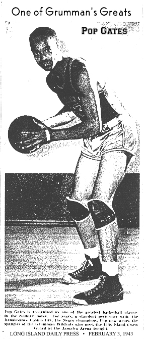 Picture of Pop Gates, Grumman basketball player, from the Long Island Daily Press, Jamaica, New York, February 3, 1943, titled One of Grumman's Greats. Text: Pop Gates is recognized as one of the greatest basketball players in the country today.  For years, a standout performer with the Renaissance Casino five, the Negro champions.  Pop now wears the spangles of the Grumman Wildcats who meet the Ellis Island Coast Guard at the Jamaica Arena tonight.
