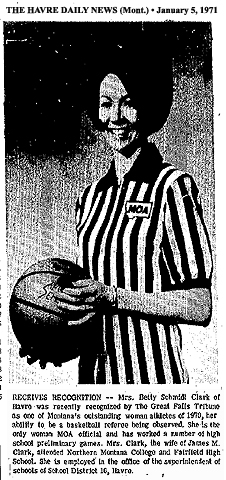 Picture of Betty Schmidt Clark, first female basketball official in the Montana Officials Association (MOA), winner of the Montana Female Athlete of 1970 due to her refereeing. From The Havre Daily News, Havre, Montana, January 5, 1971