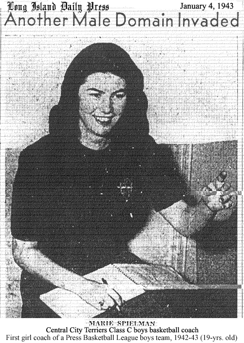 Picture of Marie Spielman of Richmond Hill, from the Long Island Daily Press, January 4, 1943. At 19 years old, she was the first girls basketball coach of a Press Basketball League boys' basketball team, the Class C Central City Terriers, 1942-43. Queens, New York