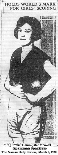HOLDS WORLDS MARK FOR GIRL'S SCORING: (Elizabeth) 'Quinnie' Hamm, star forward of the Sparklers girls basketball team of Sparkman, Ark., third place winners last year in the National A.A.U. tourney, holds a world's record for women's scoring. She piled up 109 points in one game. The Sparklers is one of 25 teams that will clash at Wichita, Kan., the end of this month for the A.A.U. basketball championship. Picture from The Nassau Daily Review, Rockville Centre, N.Y., March 8, 1930.