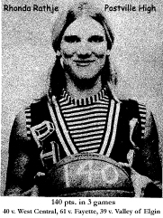5-foot, 10-inch senior, Rhonda Rathje, Postville High basketball player who scored 40 against West Central, 61 against Fayette High and 39 against Valley of Elgin, for 140 points in three straight games. The 39 against Valley came on January 16, 1976.