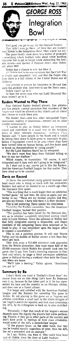 Newspaper column from the Oakland Tribune, Oakland, California, titled Integration Bowl, from August 21, 1963. About the Oakland Raaiders protest over segreagated seating at an exhibition football game at Mobile, Alabama, and its being moved to Oakland.