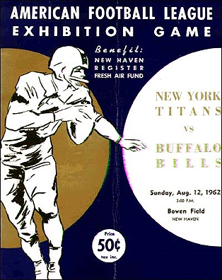 Program cover for the New York Titans vs Buffalo Bills football game, Sunday, Aug. 12, 1962 2:00 P.M., Bowen Field, New Haven. Benefit for New Haven Register Fresh Air Fund: American Football League Exhibition game. Price 50¢ for program.