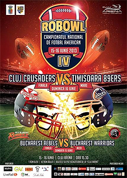 Promotional poster for ROBOWL IV games on June 15-16m 2013, Cruj Crusaders v. Timisoara Bears and Bucharest Rebels v. Bucharest Warriors.