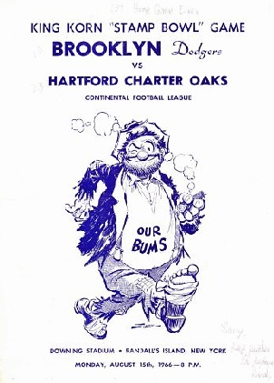 Football program:KING KORN 'STAMP BOWL' GAME/Brooklyn Dodgers/vs./Hartford Charter Oaks/Continental Football League/Downing Stadium/Randall's Island New York/Monday, August 15th, 1966 - 8 P.M. With image of a hobo and the words, Our Bums.