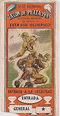 Ticket stub for the third Tazon de Plata 1949, 17 de Dicimbre, at Estadio Olimpico/Entrada a la Localidad.