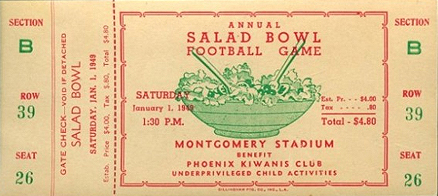 Ticket for 1950 Salad Vowl at Montgomery Stadium, benefit for the Phoenix Kiwanis Club underprivileged child activities, Saturday, Kanuary 1, 1950 1:30 P.M. Tota;l $4.50/Gate Checck void if detached Section B Row 39 Seat 26. Annual Salad Bowk Game, a bowl of salad is pictured.