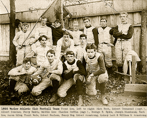 Photo of Warlow Athletic Club Football Team, 1895. Front Row: Nick Beck, Robert Townsend (captain), Albert Doscher, Percy Smith; Middle Row: Charles Coffin (manager), George B. Spitz, Joseph Nussbaum; BAck Row: Aaron Riley, Frank Wade, Robert Paulson, Henry Hey, Robert Armstrong, Quincy Lark and William G. Armstrong.