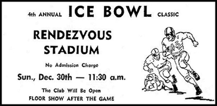 ad for 4th Annual ICE BOWL Classic/Rendezvous Stadium/No Admission Charge/Sun., Dec. 30th -- 11:30 a.m./The Club Will Be Open/Floor Show after the game.
