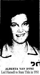 Picture of Alberta Van Dyke, who scored 65 points in 1950, 55 points in 1951, and scored 141 points in the 1951 Iowa State Tournament, to lead Hansell High to the 1951 State Title.