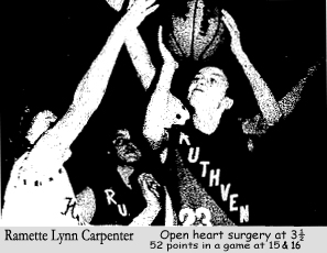 Picture of Lynn Carpenter, Ruthven Ramette. On February 20, 1975, the Ruthven Zipcode reported under Hospital News [that] Lynn Carpenter, the 3½ year old daughter of Mr. and Mrs. Dick Carpenter of Ruthven was admitted to St. Mary's Hospital in Rochester on Valentine's Day where she underwent open heart surgery... On November 27, 1987 and again on January 12, 1989, she scored 52 pts. in a basketball game.