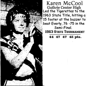 Picture of Karen McCool, Guthrie Center High School basketball player who hit the winning shot in a 76 to 75 win over Everly in the State Girl's State Basketball Tournament semi-final game in Des Moines on March 8, 1963. It was her second straight 47 point game in the tournament; she would score 45 points in the championship the next night to win. Guthrie had lost the final for 5 straight seasons. McCool averaged 45.7 points-per-game during the 1952-53 season