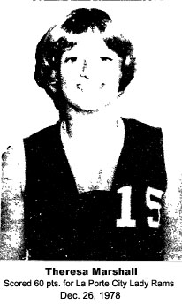 Theresa Marshall, La Porte City High, scored 60 points in December, 1978.