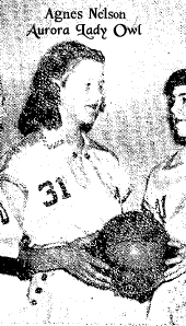 Agnes Nelson (junior), Aurora High School, with teammate Darlene Gusbee in December, 1949 after their 14th win in a row. From a Register Engraving, The Oelwein Daily Register (Iowa), December 20, 1949. Aurora was a town of only 250 population.