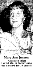 Picture of Mary Ann Jenson, Oakland High Jackette basketball player, who hit an Iowa State Girls' Basketball Tournament record 69 points in a single game, in Oakland's first round 82 to 71 win over Sperry High, in round one at the Drake Fieldhouse, March 1st, 1950. This record stood for 14 years, until 1964.