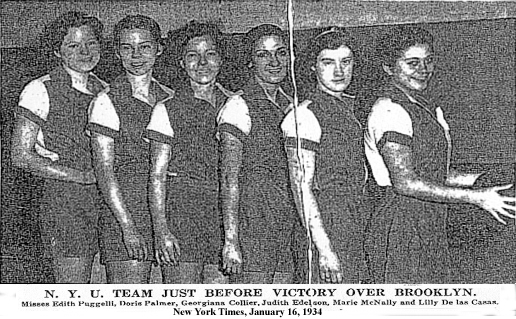 1/16/1934 NY Times team picture: N.Y.U.  TEAM JUST BEFORE VICTORY OVER BROOKLYN, Misses Edith Puggelli, Doris Palmer, Georgiana Collier, Judith Edelson, Marie McNalty and Lilly Des las Canas.